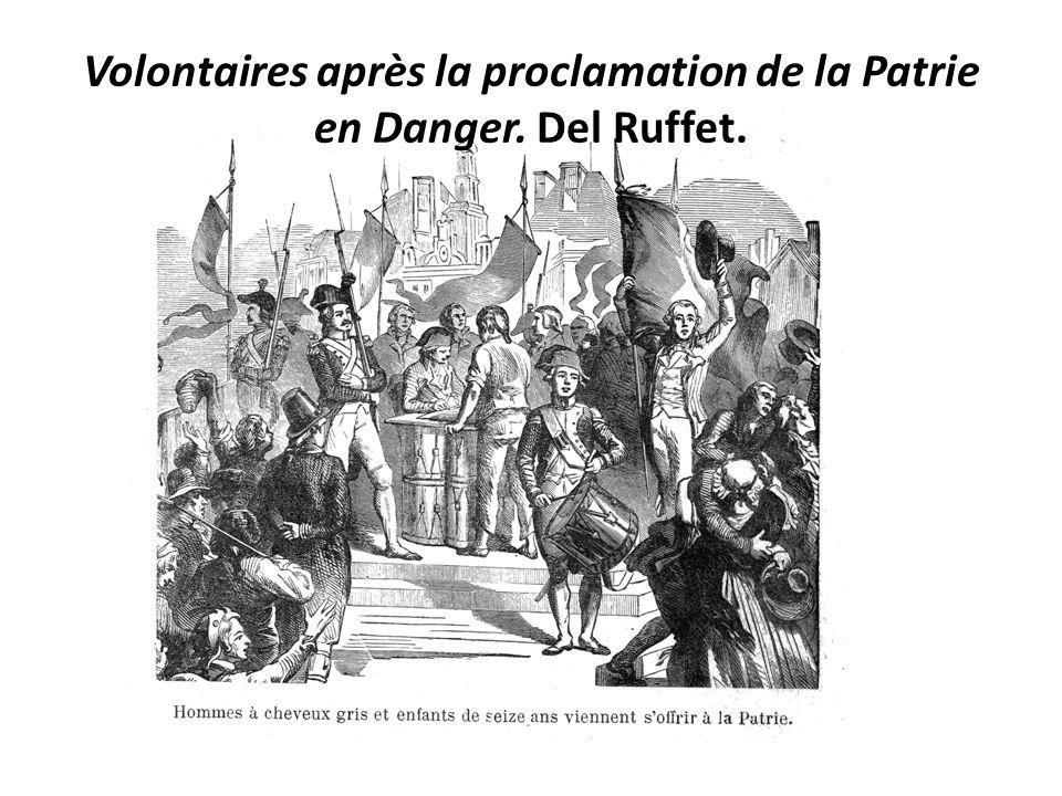 Volontaires après la proclamation de la Patrie en Danger. Del Ruffet.