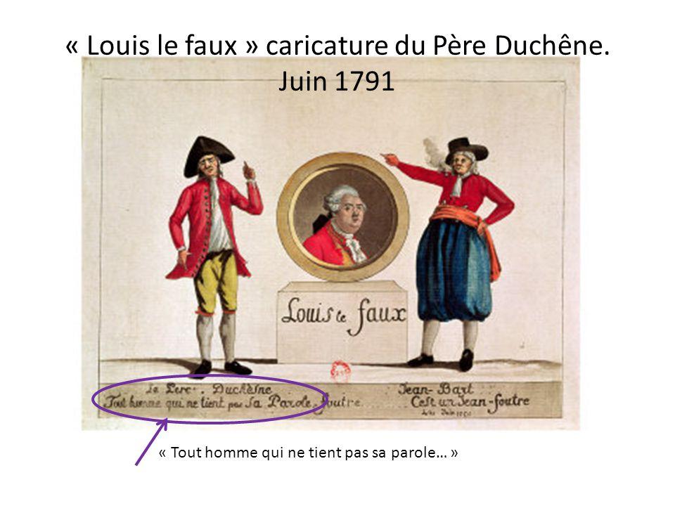 « Louis le faux » caricature du Père Duchêne. Juin 1791