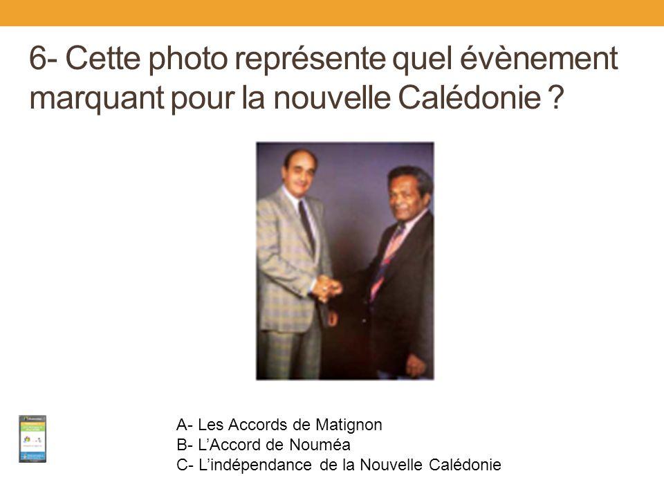 6- Cette photo représente quel évènement marquant pour la nouvelle Calédonie