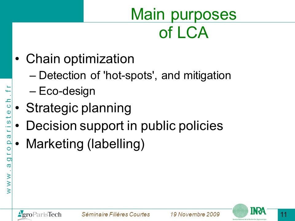 Main purposes of LCA Chain optimization Strategic planning