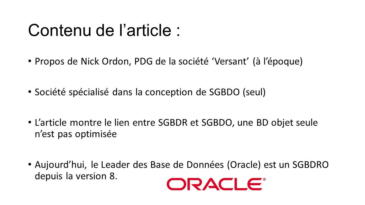 Contenu de l'article : Propos de Nick Ordon, PDG de la société 'Versant' (à l'époque) Société spécialisé dans la conception de SGBDO (seul)