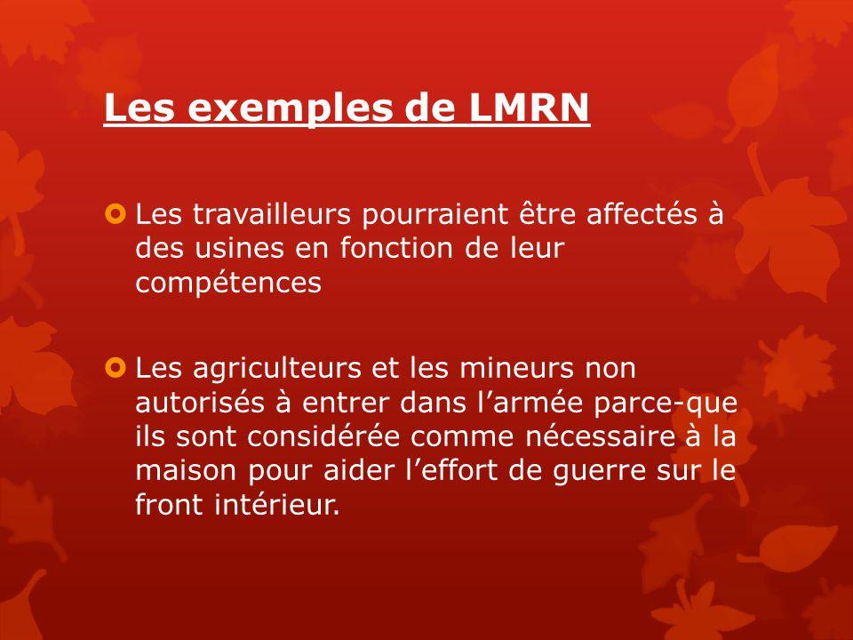 Les exemples de LMRN Les travailleurs pourraient être affectés à des usines en fonction de leur compétences.