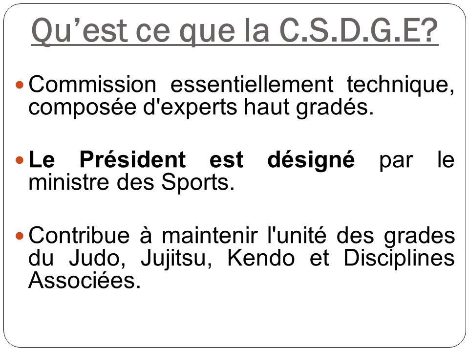 Qu'est ce que la C.S.D.G.E Commission essentiellement technique, composée d experts haut gradés.