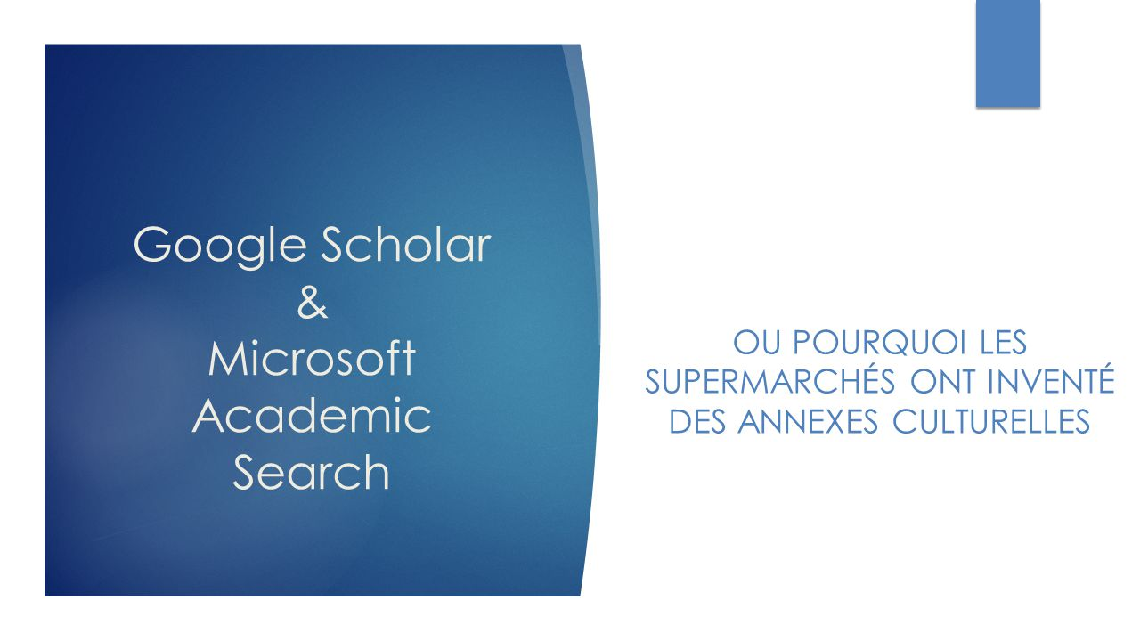 Google Scholar & Microsoft Academic Search