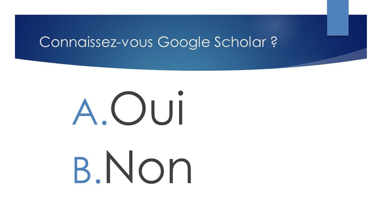 Connaissez-vous Google Scholar