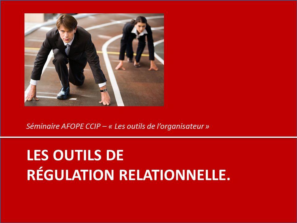 Les outils de régulation relationnelle.