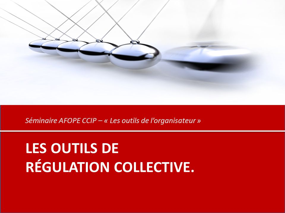 Les outils de régulation collective.