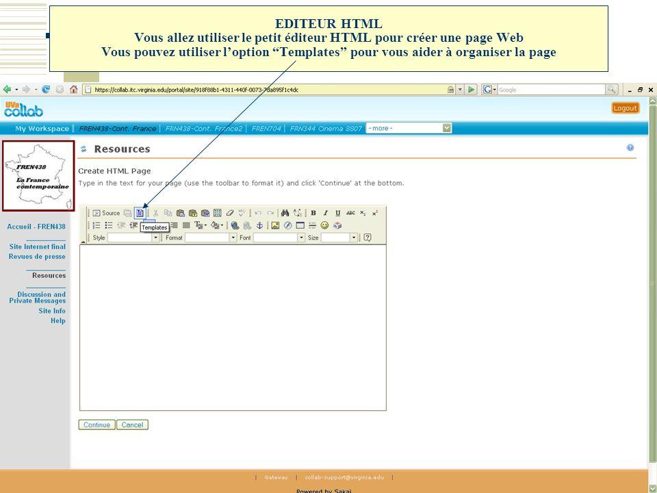 EDITEUR HTML Vous allez utiliser le petit éditeur HTML pour créer une page Web Vous pouvez utiliser l'option Templates pour vous aider à organiser la page
