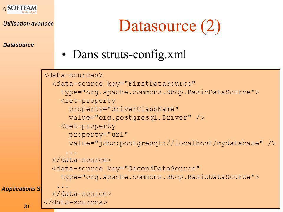 Datasource (2) Dans struts-config.xml <data-sources>