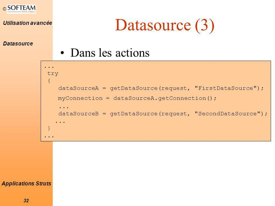 Datasource (3) Dans les actions ... try {