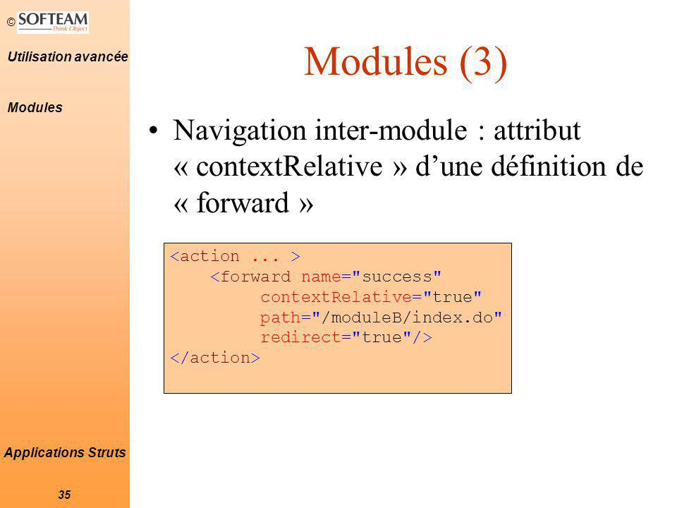 Modules (3) Modules. Navigation inter-module : attribut « contextRelative » d'une définition de « forward »