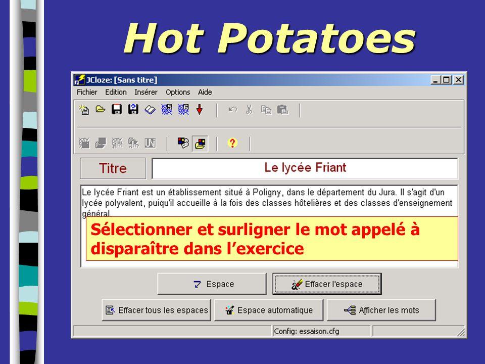 Hot Potatoes Sélectionner et surligner le mot appelé à disparaître dans l'exercice