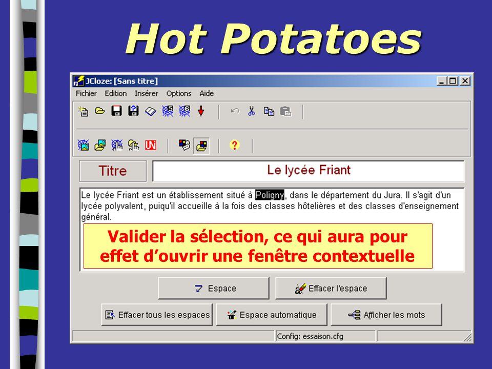 Hot Potatoes Valider la sélection, ce qui aura pour effet d'ouvrir une fenêtre contextuelle