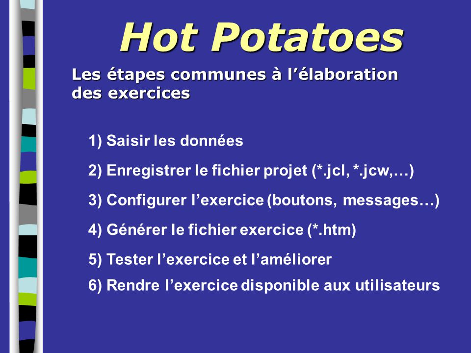 Hot Potatoes Les étapes communes à l'élaboration des exercices