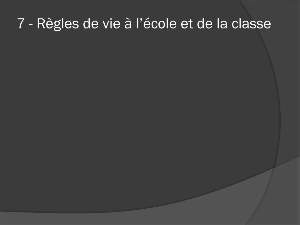 7 - Règles de vie à l'école et de la classe