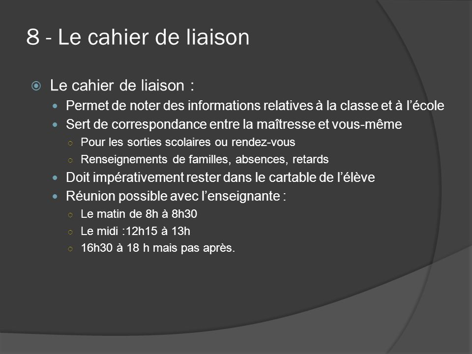 8 - Le cahier de liaison Le cahier de liaison :