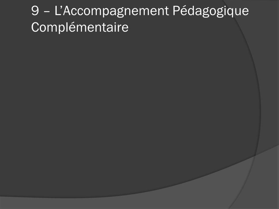 9 – L'Accompagnement Pédagogique Complémentaire