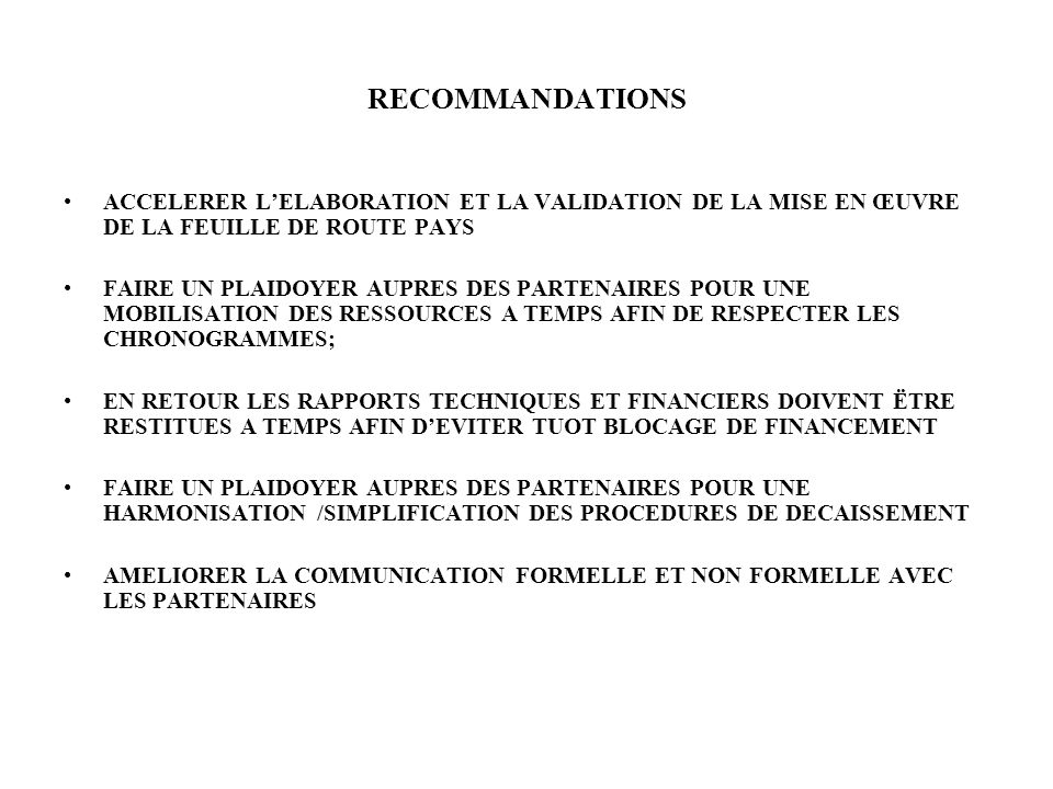 RECOMMANDATIONS ACCELERER L'ELABORATION ET LA VALIDATION DE LA MISE EN ŒUVRE DE LA FEUILLE DE ROUTE PAYS.