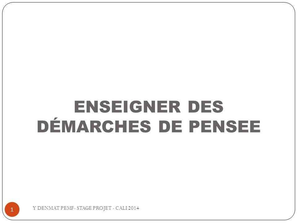 ENSEIGNER DES DÉMARCHES DE PENSEE