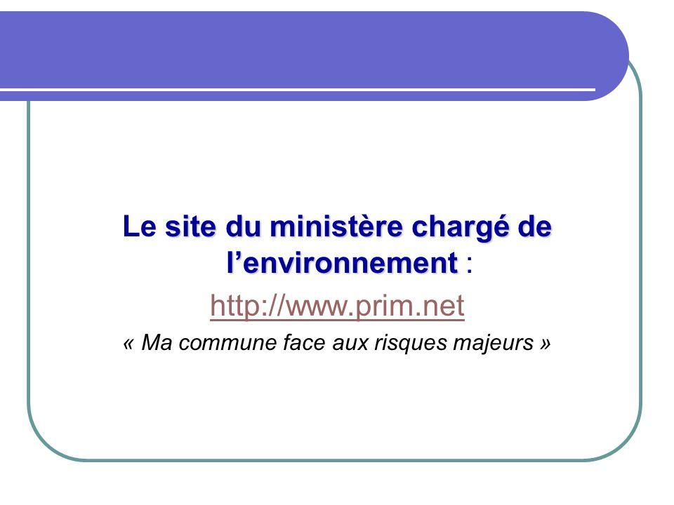 Le site du ministère chargé de l'environnement : http://www.prim.net