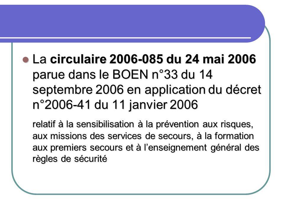 La circulaire 2006-085 du 24 mai 2006 parue dans le BOEN n°33 du 14 septembre 2006 en application du décret n°2006-41 du 11 janvier 2006