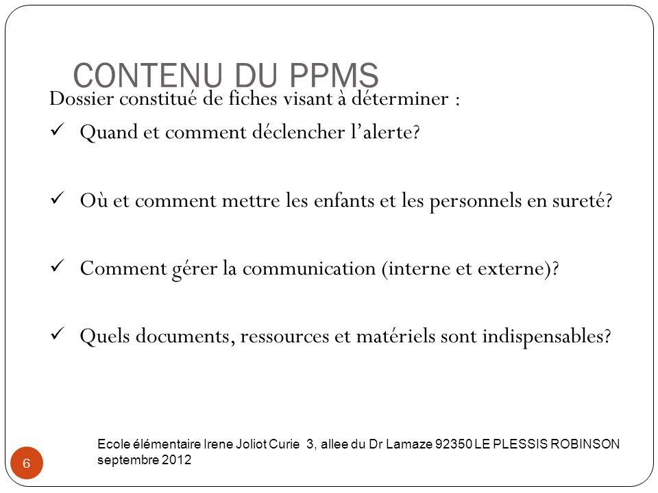 CONTENU DU PPMS Dossier constitué de fiches visant à déterminer :