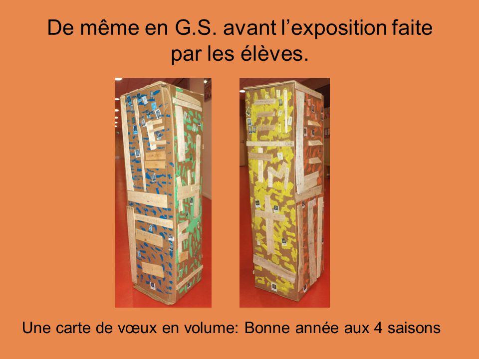 De même en G.S. avant l'exposition faite par les élèves.
