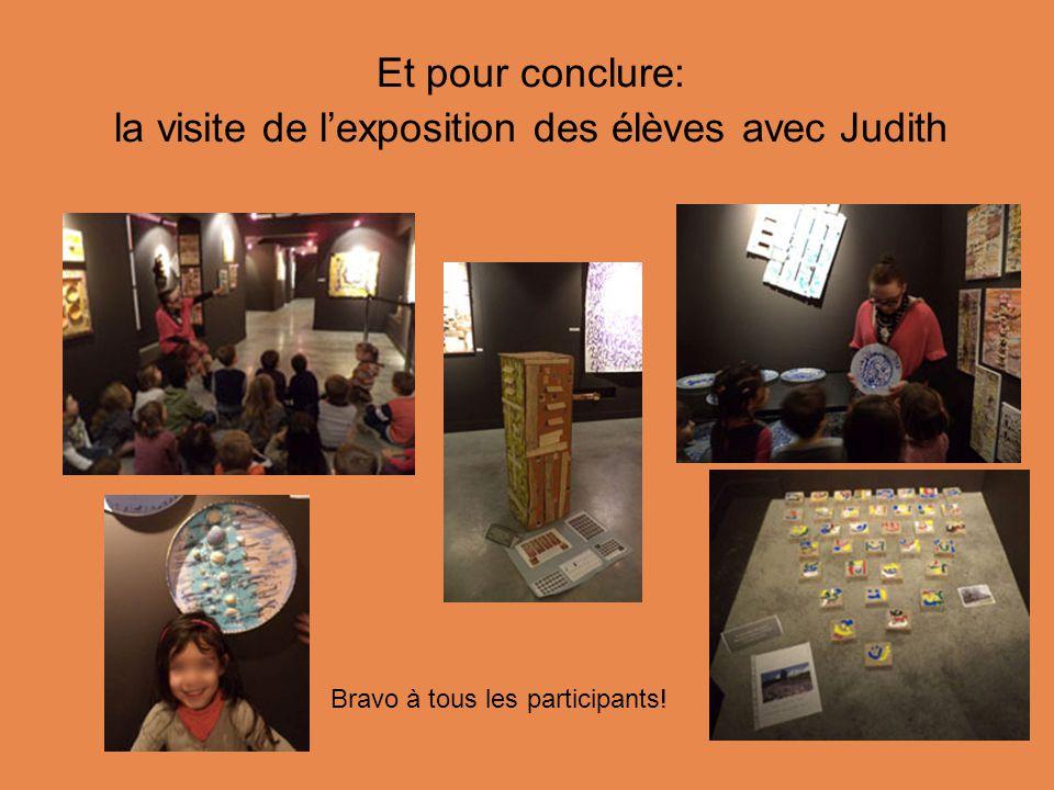 Et pour conclure: la visite de l'exposition des élèves avec Judith