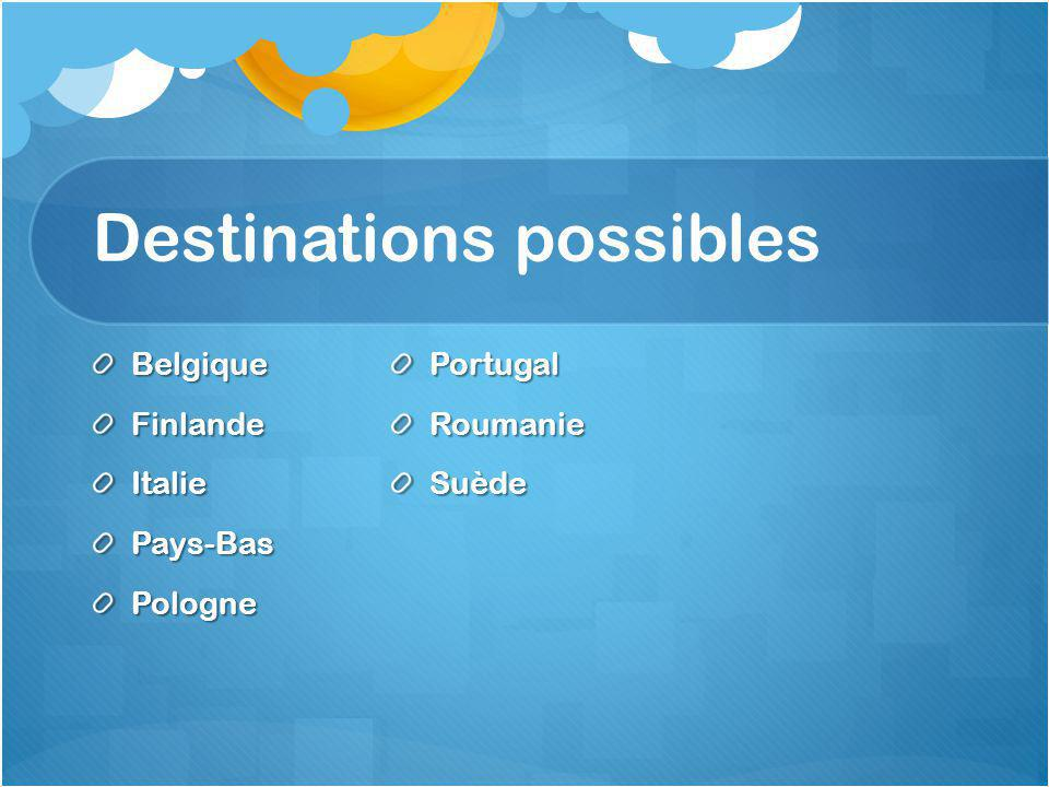 Destinations possibles