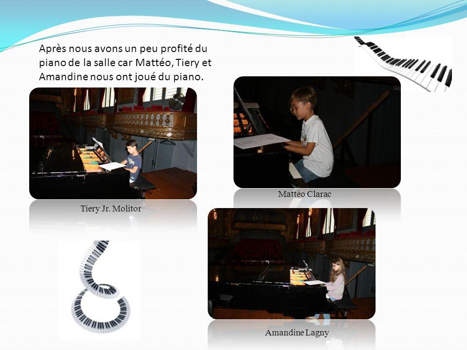 Après nous avons un peu profité du piano de la salle car Mattéo, Tiery et Amandine nous ont joué du piano.