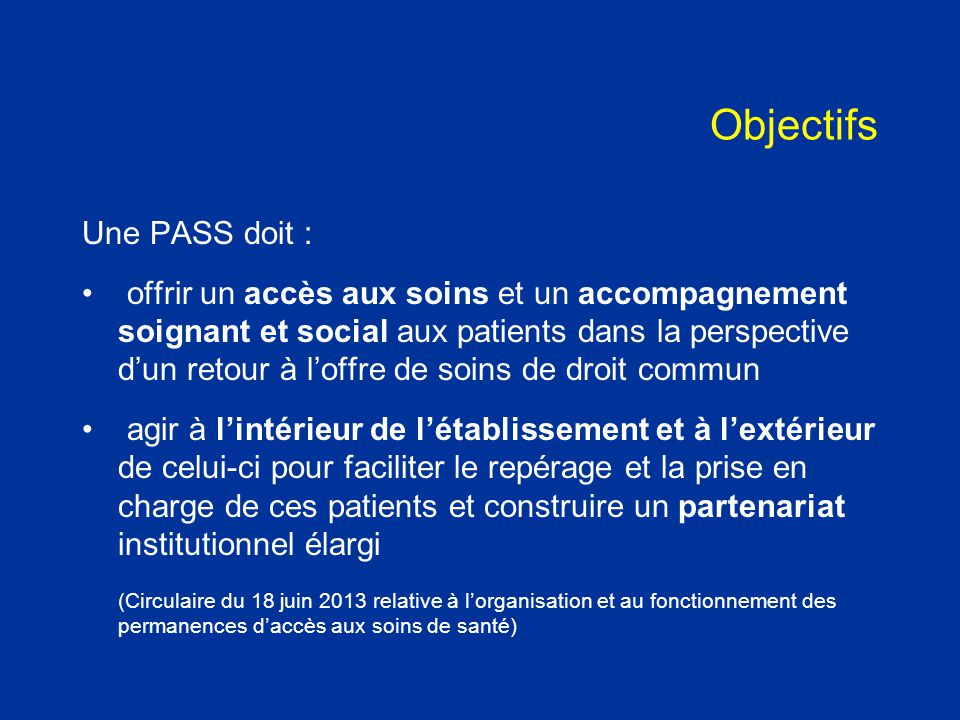 Objectifs Une PASS doit :