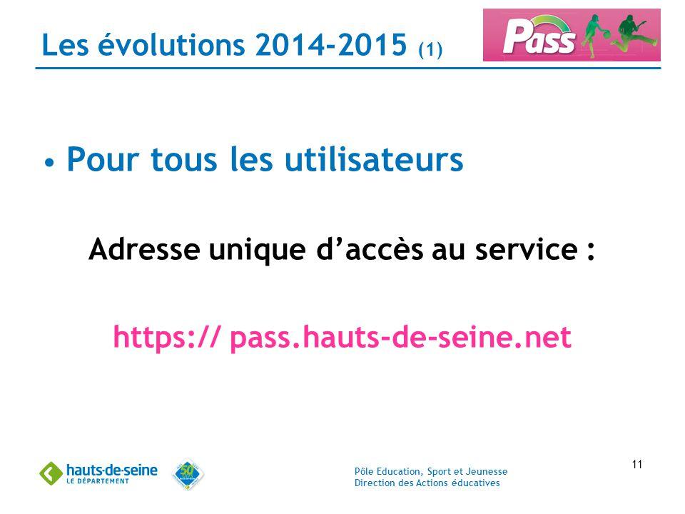 Adresse unique d'accès au service : https:// pass.hauts-de-seine.net