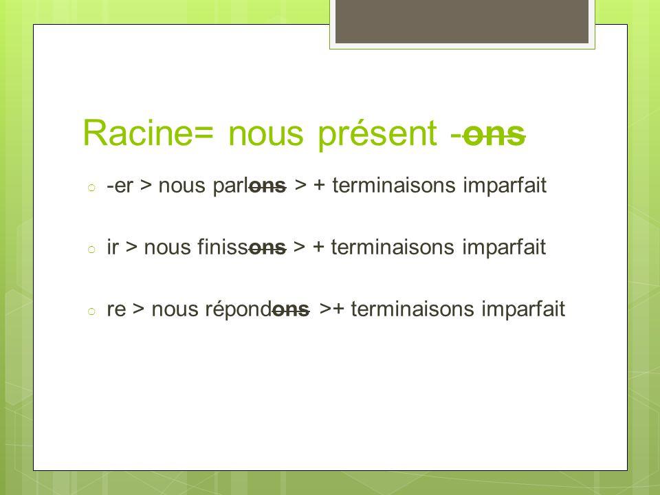 Racine= nous présent -ons