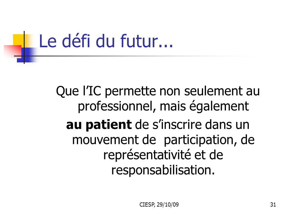 Que l'IC permette non seulement au professionnel, mais également