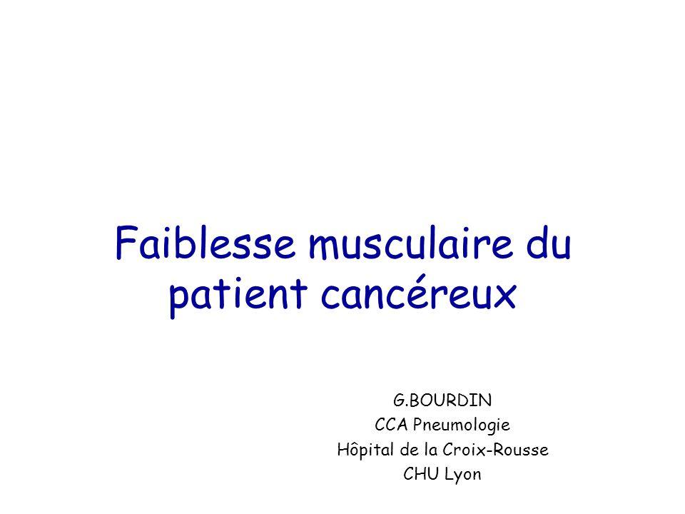 Faiblesse musculaire du patient cancéreux