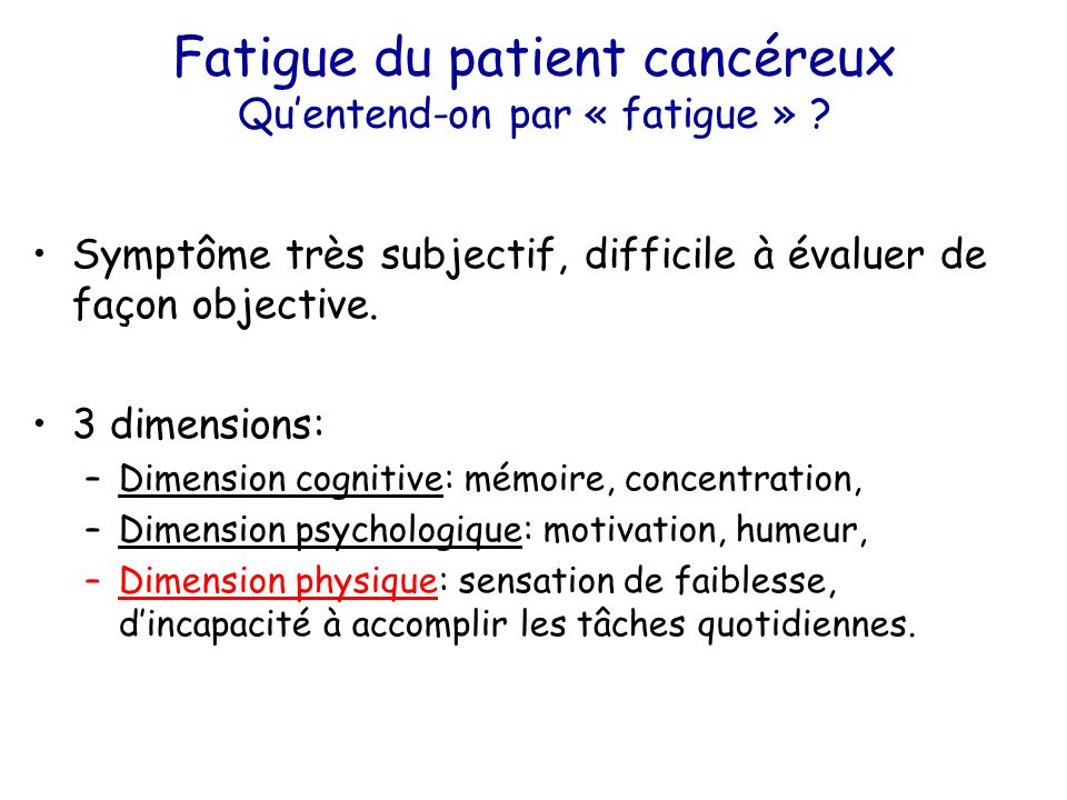 Fatigue du patient cancéreux Qu'entend-on par « fatigue »