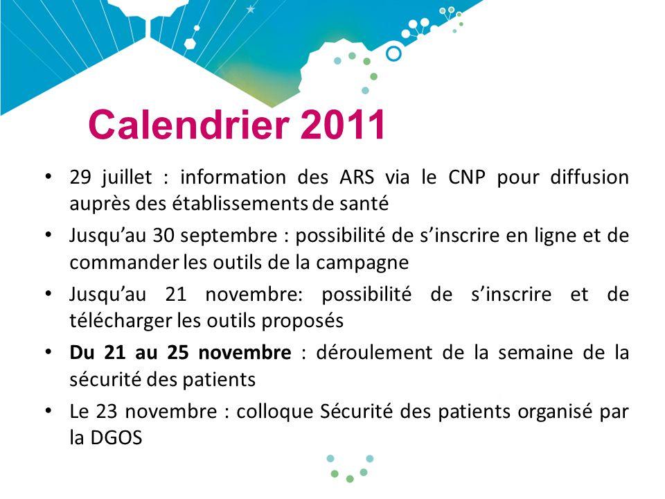 Calendrier 2011 29 juillet : information des ARS via le CNP pour diffusion auprès des établissements de santé.