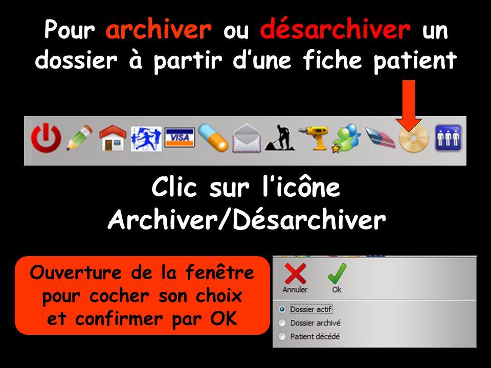 Pour archiver ou désarchiver un dossier à partir d'une fiche patient