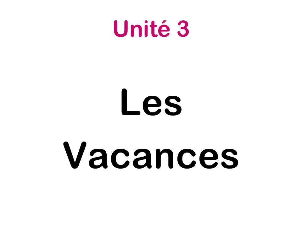 Unité 3 Les Vacances
