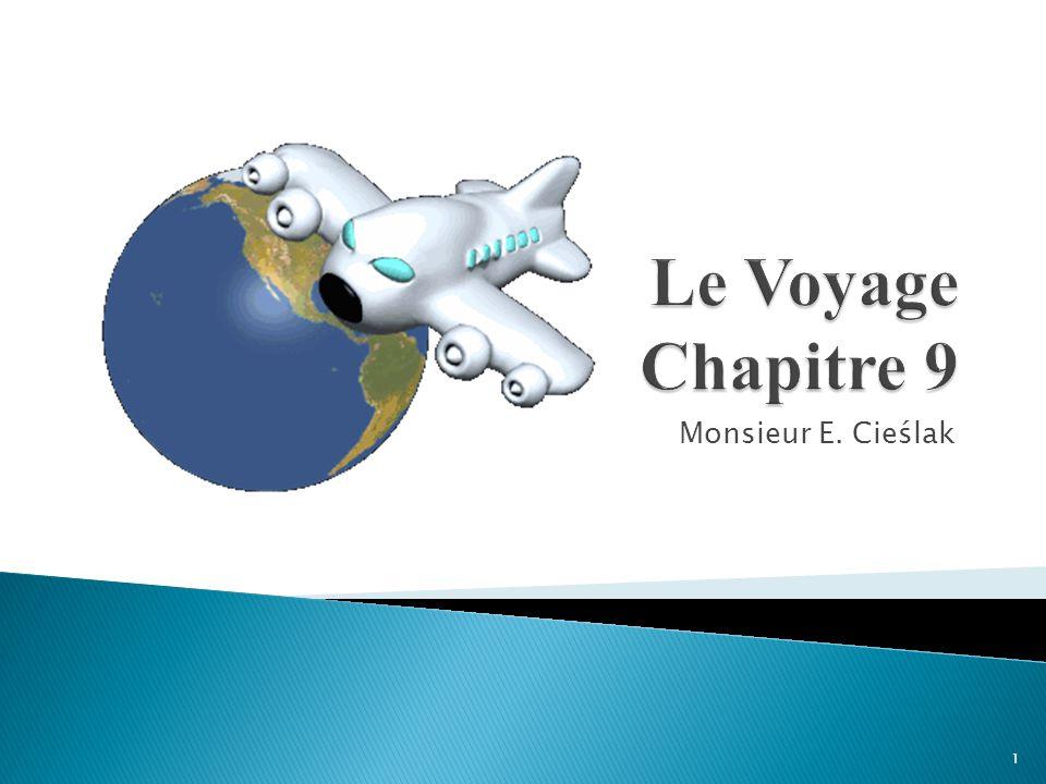 Le Voyage Chapitre 9 Monsieur E. Cieślak