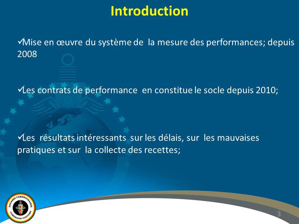 Introduction Mise en œuvre du système de la mesure des performances; depuis 2008. Les contrats de performance en constitue le socle depuis 2010;