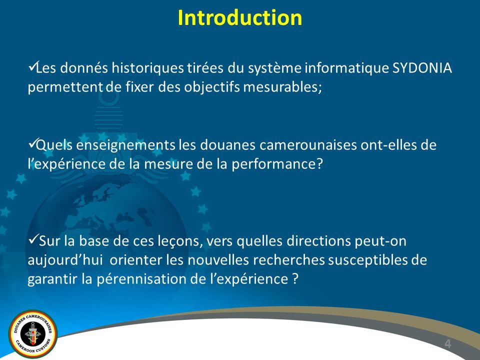 Introduction Les donnés historiques tirées du système informatique SYDONIA permettent de fixer des objectifs mesurables;