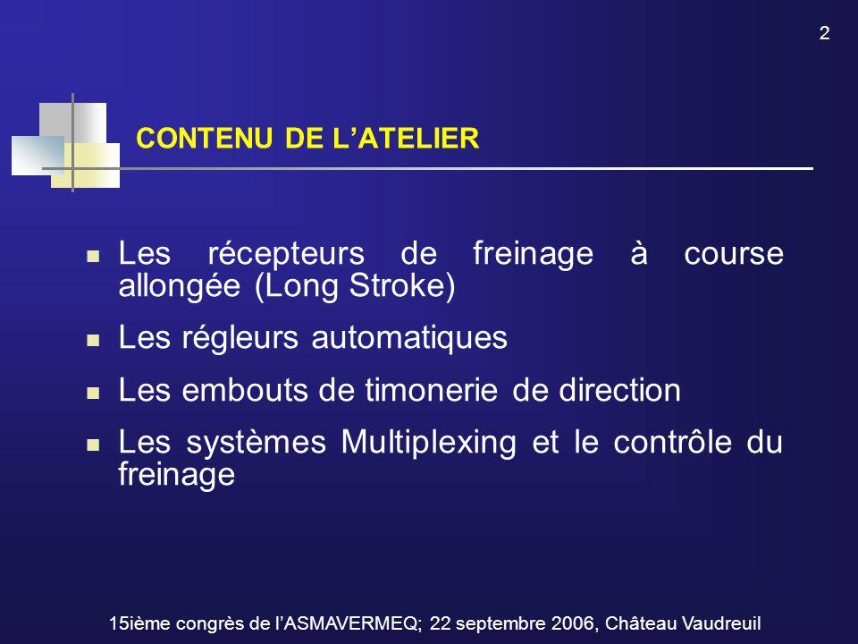 15ième congrès de l'ASMAVERMEQ; 22 septembre 2006, Château Vaudreuil