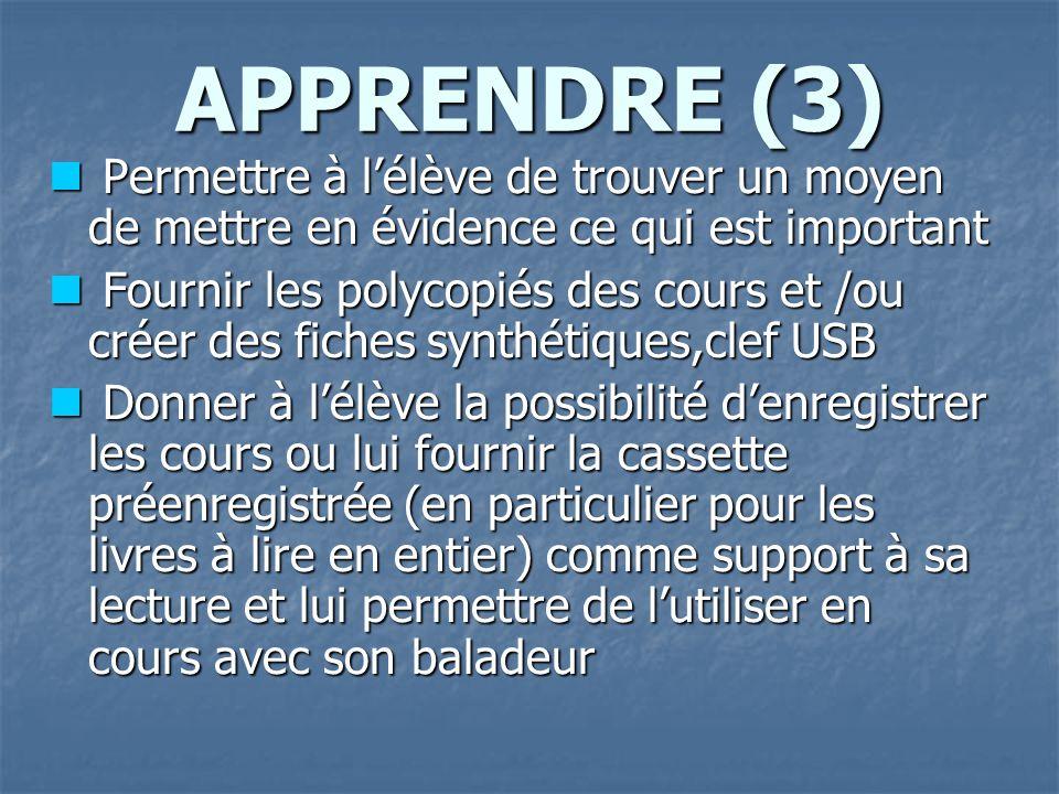 APPRENDRE (3) Permettre à l'élève de trouver un moyen de mettre en évidence ce qui est important.