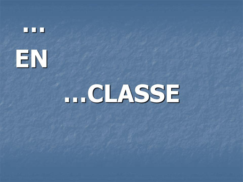 … EN …CLASSE