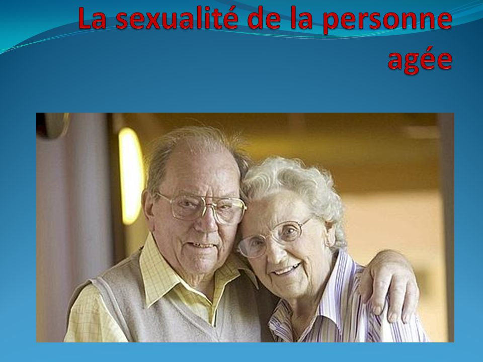 La sexualité de la personne agée