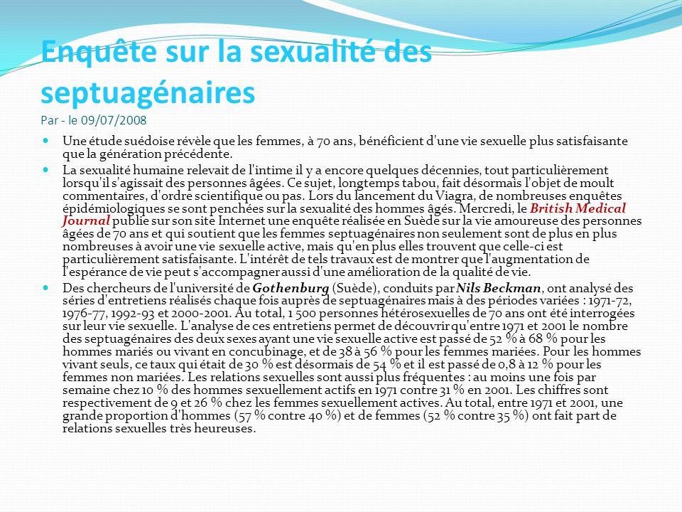 Enquête sur la sexualité des septuagénaires Par - le 09/07/2008