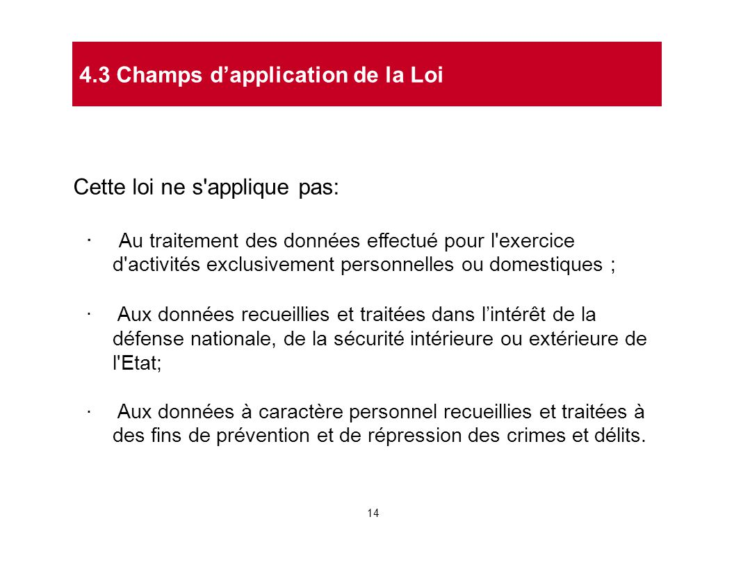 4.3 Champs d'application de la Loi