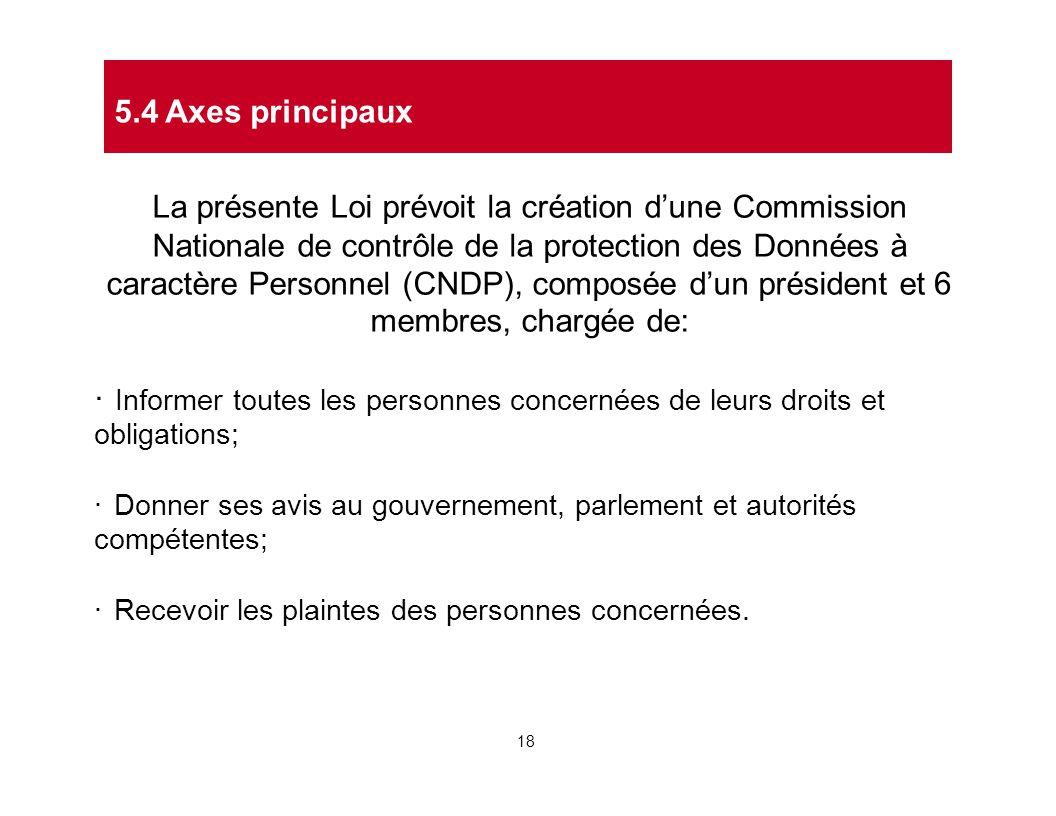 La présente Loi prévoit la création d'une Commission