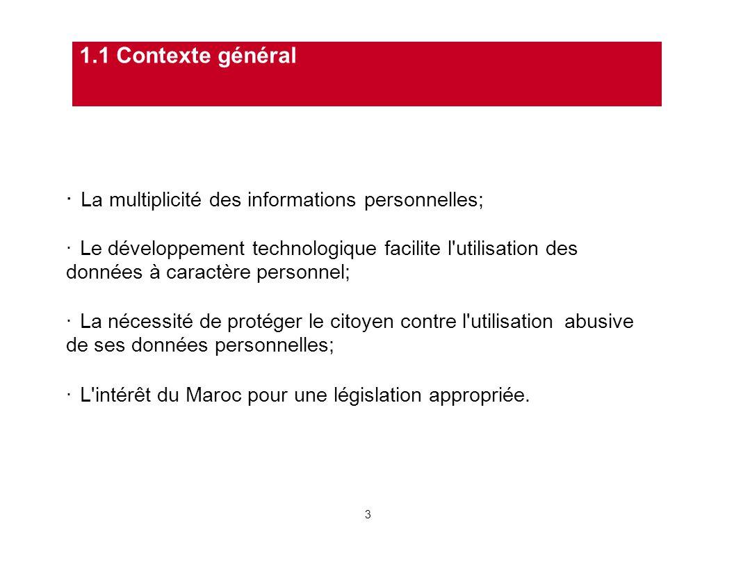 · La multiplicité des informations personnelles;